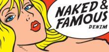 Naked and Famous, c'est la nouvelle marque qui fait fureur actuellement